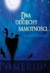 Okładka książki Dwa oddechy samotności Krzysztof Kotowski