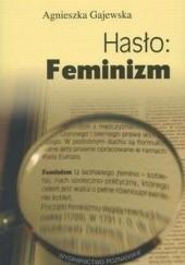 Okładka książki Hasło: Feminizm Agnieszka Gajewska