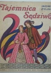 Okładka książki Tajemnica Sędziwoja Jadwiga Żylińska