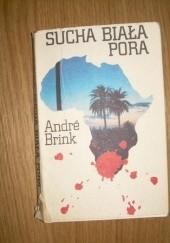 Okładka książki Sucha biała pora André Brink