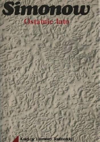 Okładka książki Ostatnie lato Konstanty Simonow