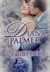 Okładka książki Żar namiętności Diana Palmer