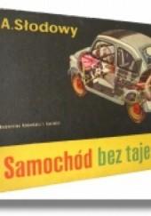 Okładka książki Samochód bez tajemnic Adam Słodowy