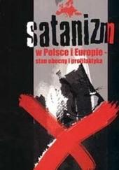 Okładka książki Satanizm w Polsce i Europie - stan obecny i profilaktyka