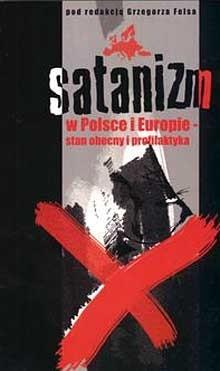 Okładka książki Satanizm w Polsce i Europie - stan obecny i profilaktyka Grzegorz Fels