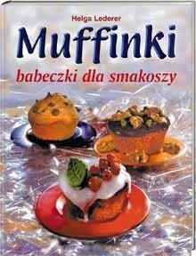 Okładka książki Muffinki. Babeczki dla smakoszy Helga Lederer