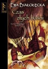Okładka książki Czas złych baśni Ewa Białołęcka