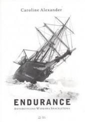Okładka książki Endurance. Antarktyczna Wyprawa Shackletona Caroline Alexander