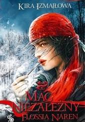 Okładka książki Mag niezależny Flossia Naren cz.1 Kira Izmajłowa