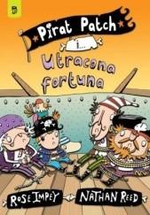 Okładka książki Pirat Patch i utracona fortuna Rose Impey,Nathan Reed