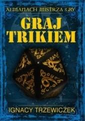 Okładka książki Graj trikiem Ignacy Trzewiczek