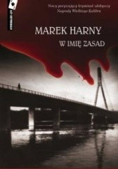 Okładka książki W imię zasad Marek Harny
