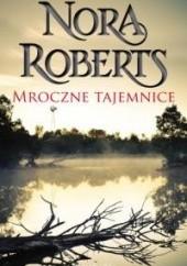 Okładka książki Mroczne tajemnice Nora Roberts