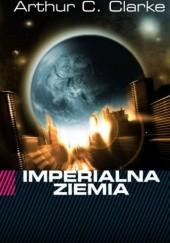 Okładka książki Imperialna Ziemia Arthur C. Clarke