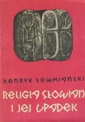 Okładka książki Religia Słowian i jej upadek Henryk Łowmiański