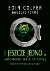 Okładka książki I jeszcze jedno... Eoin Colfer,Douglas Adams