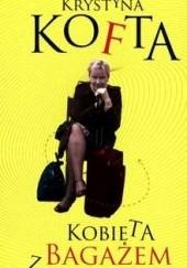 Okładka książki Kobieta z bagażem Krystyna Kofta