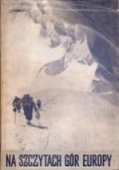 Okładka książki Na szczytach gór Europy praca zbiorowa
