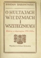 Okładka książki O hultajach, wiedźmach i wszetecznicach. Szkice z obyczajów XVII i XVIII wieku Bohdan Baranowski