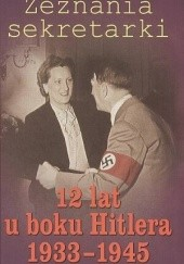 Okładka książki Zeznania sekretarki. 12 lat u boku Hitlera 1933-1945 Raphael Delpard
