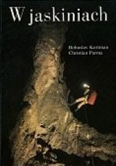 Okładka książki W jaskiniach Christian Parma,Bohuslav Kortman