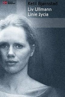Okładka książki Liv Ullmann - linie życia Ketil Bjørnstad