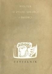 Okładka książki Wolter o życiu, miłości i śmierci Voltaire