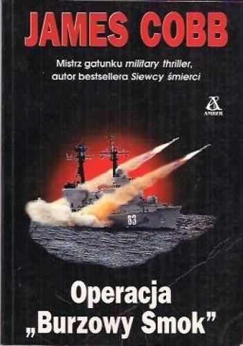 """Okładka książki Operacja """"Burzowy Smok"""" James Cobb"""