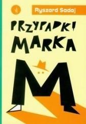Okładka książki Przypadki Marka M Ryszard Sadaj
