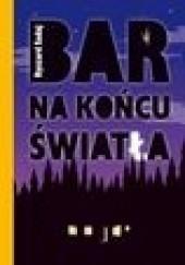 Okładka książki Bar na końcu światła Ryszard Sadaj