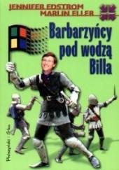 Okładka książki Barbarzyńcy pod wodzą Billa Jennifer Edstrom