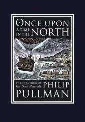 Okładka książki Once Upon a Time in the North Philip Pullman