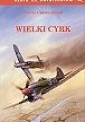 Okładka książki Wielki Cyrk Pierre Clostermann