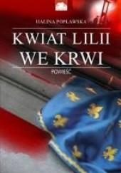 Okładka książki Kwiat lilii we krwi Halina Popławska