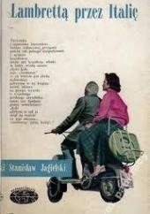 Okładka książki Lambrettą przez Italię Stanisław Jagielski