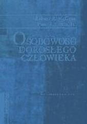 Okładka książki Osobowość dorosłego człowieka. Perspektywa teorii pięcioczynnikowej Robert R. McCrae,Paul T. Costa Jr.