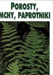 Okładka książki Porosty, mchy, paprotniki Bruno P. Kremer,Hermann Muhle