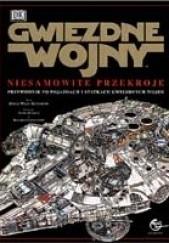 Okładka książki Gwiezdne wojny: Niesamowite przekroje David West Reynolds