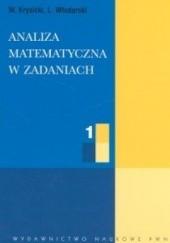 Okładka książki Analiza matematyczna w zadaniach T. 1 Włodzimierz Krysicki,Lech Włodarski