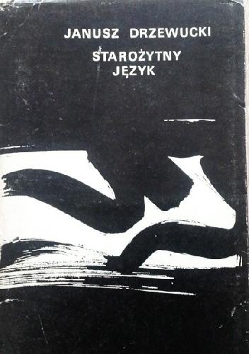 Okładka książki Starożytny język Janusz Drzewucki