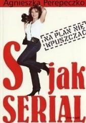 Okładka książki S jak serial Agnieszka Perepeczko