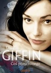 Okładka książki Coś pożyczonego Emily Giffin