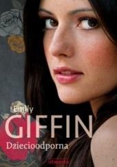 Okładka książki Dziecioodporna Emily Giffin