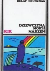 Okładka książki Dziewczyna moich marzeń Bułat Okudżawa
