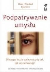 Okładka książki Podpatrywanie umysłu Hans Eysenck,Michael Eysenck