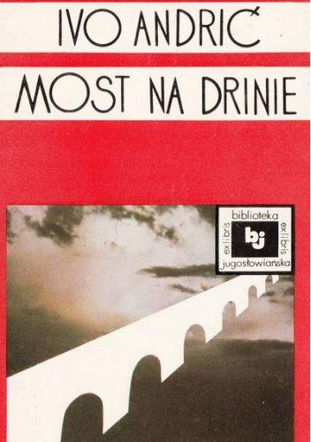 Okładka książki Most na Drinie Ivo Andrić