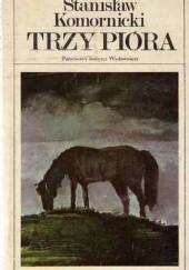 Okładka książki Trzy pióra Stanisław Komornicki