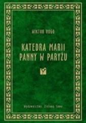 Okładka książki Katedra Marii Panny w Paryżu Victor Hugo