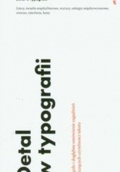 Okładka książki Detal w typografii: litery, światła międzyliterowe, wyrazy, odstępy międzywyrazowe, wiersze, interlinia, łamy Jost Hochuli