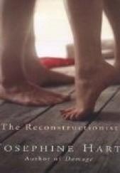 Okładka książki The Reconstructionist Josephine Hart
